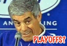 "Jim Mora says ""Playoffs?  Don't Talk About Playoffs!"""